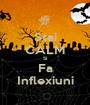 Stai CALM Si Fa Inflexiuni - Personalised Poster A1 size
