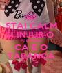 STAI CALM SI INJUR-O  PE PUPICEL CA E O TARANCA - Personalised Poster A1 size