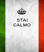 STAI CALMO    - Personalised Poster A1 size