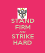 STAND FIRM AND STRIKE HARD - Personalised Poster A1 size