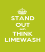 STAND OUT AND THINK LIMEWASH - Personalised Poster A1 size