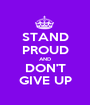 STAND PROUD AND DON'T GIVE UP - Personalised Poster A1 size