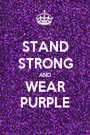 STAND STRONG AND WEAR PURPLE - Personalised Poster A1 size