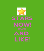 STARS NOW! SHARE AND  LIKE! - Personalised Poster A1 size