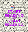 START READING JUST START READING - Personalised Poster A1 size