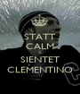 STATT CALM E SIENTET CLEMENTINO - Personalised Poster A1 size