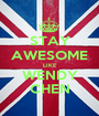 STAY AWESOME LIKE WENDY CHEN - Personalised Poster A1 size