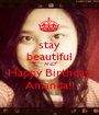 stay beautiful AND Happy Birthday Amanda!! - Personalised Poster A1 size