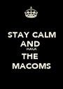 STAY CALM AND  HACK THE  MACOMS - Personalised Poster A1 size