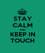 STAY CALM AND KEEP IN TOUCH - Personalised Poster A1 size