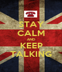 STAY CALM AND KEEP TALKING - Personalised Poster A1 size