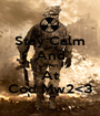 Stay Calm And Pown At Cod Mw2<3 - Personalised Poster A1 size