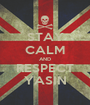 STAY CALM AND RESPECT YASIN - Personalised Poster A1 size