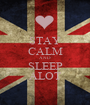 STAY CALM AND SLEEP ALOT - Personalised Poster A1 size