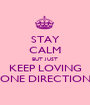 STAY CALM BUT JUST KEEP LOVING ONE DIRECTION - Personalised Poster A1 size