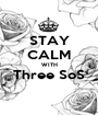 STAY CALM WITH Three SoS  - Personalised Poster A1 size
