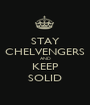 STAY CHELVENGERS AND KEEP SOLID - Personalised Poster A1 size