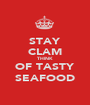 STAY CLAM THINK OF TASTY SEAFOOD - Personalised Poster A1 size