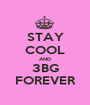 STAY COOL AND 3BG FOREVER - Personalised Poster A1 size