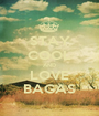 STAY COOL AND LOVE BAGAS - Personalised Poster A1 size