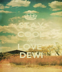 STAY COOL AND LOVE  DEWI - Personalised Poster A1 size