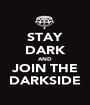 STAY DARK AND JOIN THE DARKSIDE - Personalised Poster A1 size