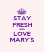 STAY FRESH AND LOVE MARY'S - Personalised Poster A1 size