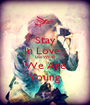 Stay In Love . Live While We Are Young - Personalised Poster A1 size