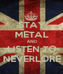 STAY METAL AND LISTEN TO NEVERLORE - Personalised Poster A1 size