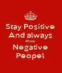 Stay Positive  And always  Moon  Negative  Peopel  - Personalised Poster A1 size
