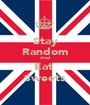 Stay Random And Eat  Sweets - Personalised Poster A1 size