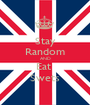 Stay Random AND Eat  Swets - Personalised Poster A1 size