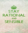 STAY RATIONAL AND SENSIBLE  - Personalised Poster A1 size