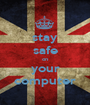 stay safe on your computer - Personalised Poster A1 size