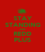 STAY STANDING AND REDD PLUS - Personalised Poster A1 size