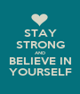 STAY STRONG AND BELIEVE IN YOURSELF - Personalised Poster A1 size