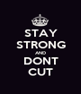 STAY STRONG AND DONT CUT - Personalised Poster A1 size