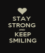 STAY  STRONG  AND   KEEP    SMILING   - Personalised Poster A1 size