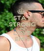 STAY STRONG AND LOVE EMIS - Personalised Poster A1 size