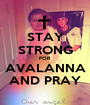 STAY STRONG FOR AVALANNA AND PRAY - Personalised Poster A1 size