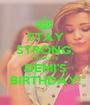 STAY STRONG, TODAY IS DEMI'S BIRTHDAY! - Personalised Poster A1 size