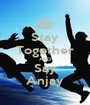 Stay Together AND Say Anjay - Personalised Poster A1 size