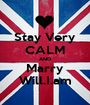 Stay Very CALM AND Marry Will.I.am - Personalised Poster A1 size