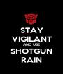 STAY VIGILANT AND USE SHOTGUN RAIN - Personalised Poster A1 size