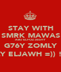 STAY WITH SMRK MAWAS ABU ELFOZ 36SHY G76Y ZOMLY DLY ELJAWH =)) !!!! - Personalised Poster A1 size