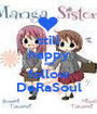 still happy and follow DeRaSoul - Personalised Poster A1 size