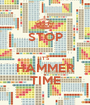 STOP  IT'S HAMMER TIME - Personalised Poster A1 size