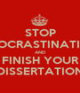 STOP PROCRASTINATING AND FINISH YOUR DISSERTATION - Personalised Poster A1 size