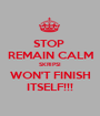 STOP  REMAIN CALM SKRIPSI WON'T FINISH ITSELF!!! - Personalised Poster A1 size