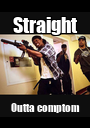 Straight Outta comptom - Personalised Poster A1 size
